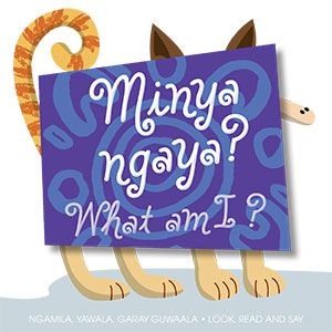 minya-ngaya-what-am-i-9781876400842-6646-1362699947b_2
